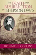The Death and Resurrection of Jefferson Davis (The American Crisis Series: Books on the Civil War Era)