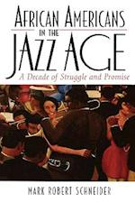 African Americans in the Jazz Age (AFRICAN AMERICAN HISTORY SERIES)
