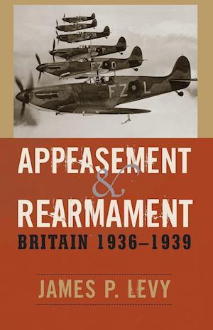 Appeasement and Rearmament: Britain, 1936-1939
