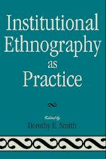 Institutional Ethnography as Practice