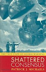 Shattered Consensus af Patrick J. Michaels