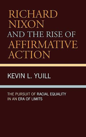 Richard Nixon and the Rise of Affirmative Action