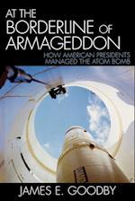 At the Borderline of Armageddon