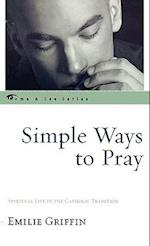 Simple Ways to Pray (Come & See Series)