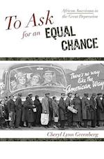 To Ask for an Equal Chance (AFRICAN AMERICAN HISTORY SERIES)