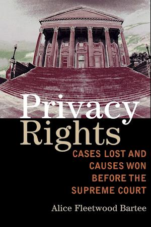 Privacy Rights: Cases Lost and Causes Won Before the Supreme Court