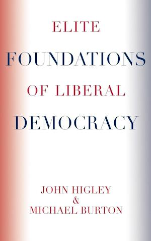 Bog, hardback Elite Foundations of Liberal Democracy af John Higley