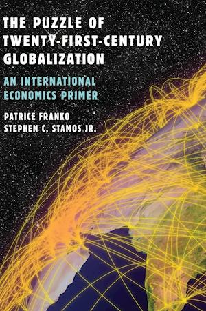 Bog, hardback The Puzzle of Twenty-First-Century Globalization af Patrice Franko