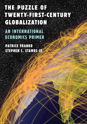 Bog, paperback The Puzzle of Twenty-First-Century Globalization af Patrice Franko