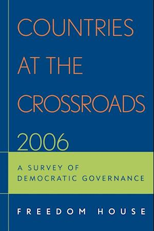 Countries at the Crossroads: A Survey of Democratic Governance (2006)
