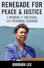 Renegade for Peace and Justice