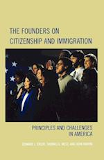 The Founders on Citizenship and Immigration (Claremont Institute Series on Statesmanship and Political Philosophy)