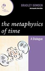 The Metaphysics of Time (New Dialogues in Philosophy)