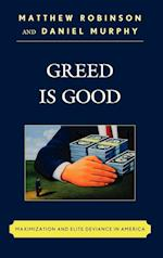 Greed is Good af Matthew Robinson, Daniel Murphy