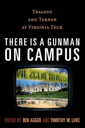 Bog, paperback There is a Gunman on Campus af Ben Agger