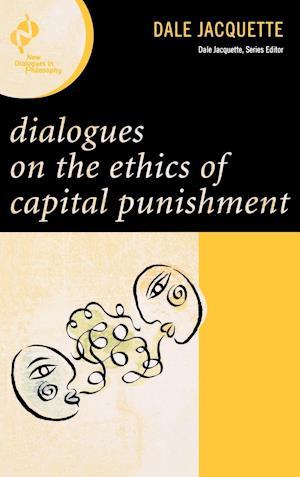 Bog, hardback Dialogues on the Ethics of Capital Punishment af Dale Jacquette