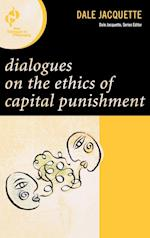 Dialogues on the Ethics of Capital Punishment af Dale Jacquette