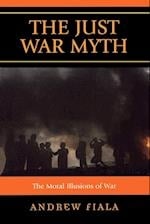 The Just War Myth af Andrew Fiala
