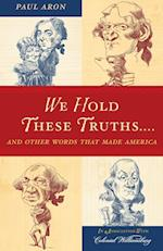 We Hold These Truths. af Paul Aron, David Smith