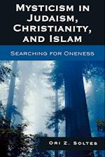 Mysticism in Judaism, Christianity, and Islam af Ori Z. Soltes
