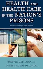 Health and Health Care in the Nation's Prisons