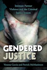 Gendered Justice (Issues in Crime and Justice)