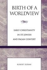 Birth of a Worldview af Robert Doran