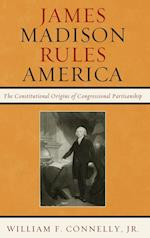 James Madison Rules America