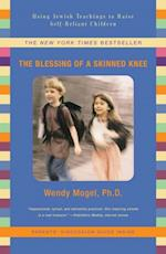 Blessing of a Skinned Knee af Wendy Mogel