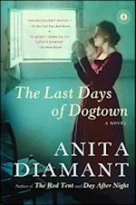 The Last Days of Dogtown af Anita Diamant