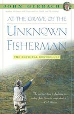At the Grave of the Unknown Fisherman (John Gierachs Fly fishing Library)