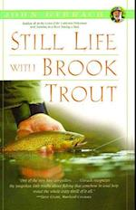 Still Life with Brook Trout (John Gierachs Fly fishing Library)