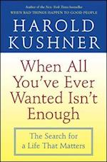 When All You'Ve Ever Wanted Isn't Enough af Harold S Kushner