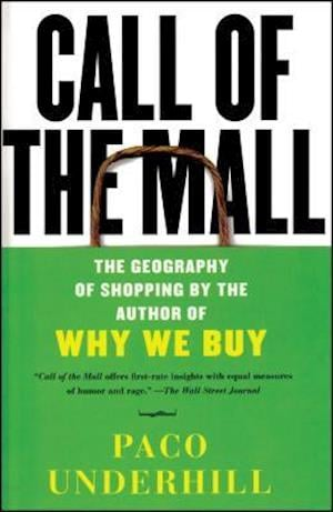 Bog, paperback Call Of The Mall af Paco Underhill
