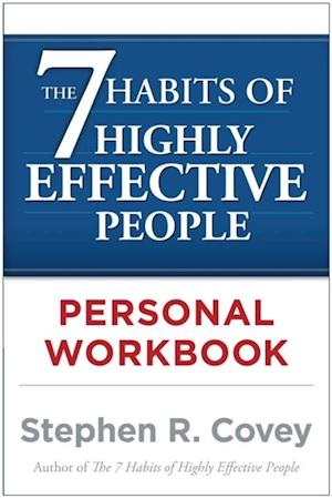 7 Habits of Highly Effective People Personal Workbook af Stephen R Covey