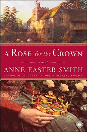 Bog, paperback A Rose for the Crown af Anne Easter Smith