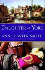 Daughter of York af Anne Easter Smith