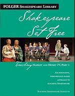 Shakespeare Set Free (Folger Shakespeare Library)