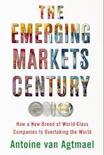 The Emerging Markets Century af Antoine Van Agtmael