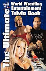 The Ultimate World Wrestling Entertainment Trivia Book (World wrestling entertainment)