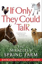 If Only They Could Talk: The Miracles of Spring Farm af Dawn E. Hayman, Bonnie Jones Reynolds