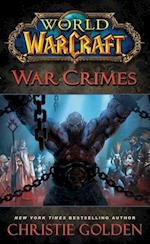 World of Warcraft: War Crimes (World Of Warcraft)