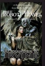Have Robot, Will Travel (Isaac Asimov's Robot Mystery S)