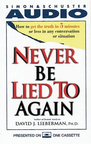 Never be Lied to Again af David J. Lieberman