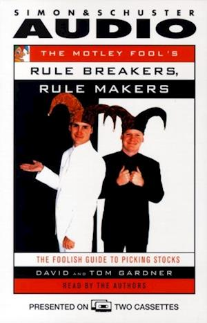 Motley Fool's Rule Makers Rule Breakers af David Gardner Tom Gardner