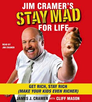 Jim Cramer's Stay Mad for Life af James J. Cramer