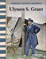 Ulysses S. Grant (Expanding & Preserving the Union)