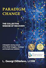 Paradigm Change the Collective Wisdom of Recovery
