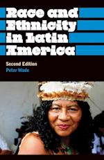 Race and Ethnicity in Latin America (Anthropology, Culture, and Society)