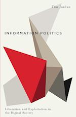 Information Politics (Digital Barricades Interventions in Digital Culture and Politics)